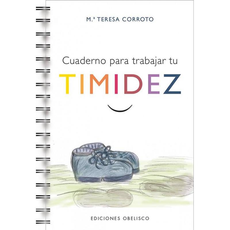 Cuaderno para trabajar tu timidez - Teresa Corroto