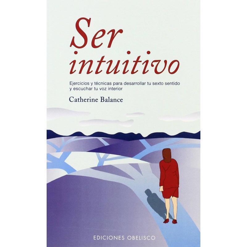 Ser intuitivo. Catherine Balance