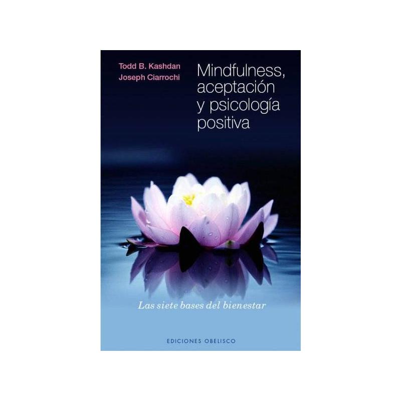 Mindfulness, aceptación y psicología positiva-Todd Kashdan