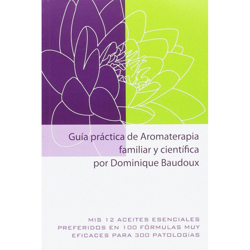 Guía práctica de Aromaterapia familiar y científica