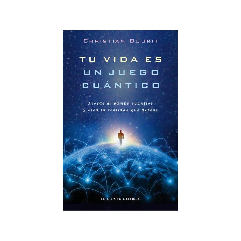 Tu vida es un juego cuántico- Christian Bourit