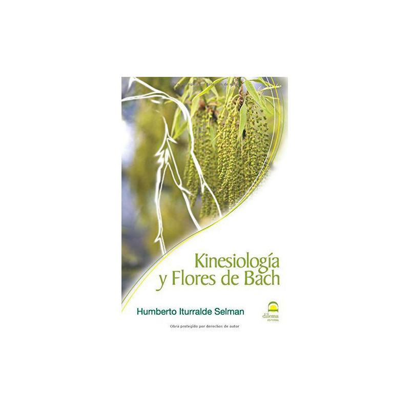 Kinesiología y Flores de Bach-Dr. Humberto J. Iturralde Selman