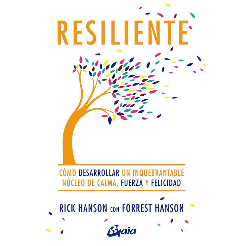 Resiliente: Rick Hanson, Forrest Hanson