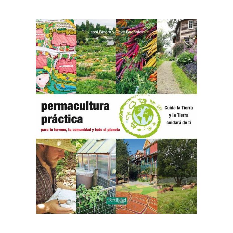 Permacultura práctica-Jessi Bloom, Dave Boehnlein y Paul Kearsley